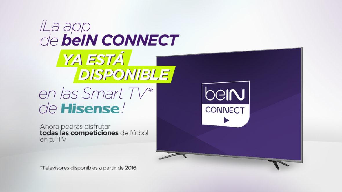 Las Smart TV de Hisense ofrecerán toda la oferta de fútbol gracias a la app de beIN CONNECT